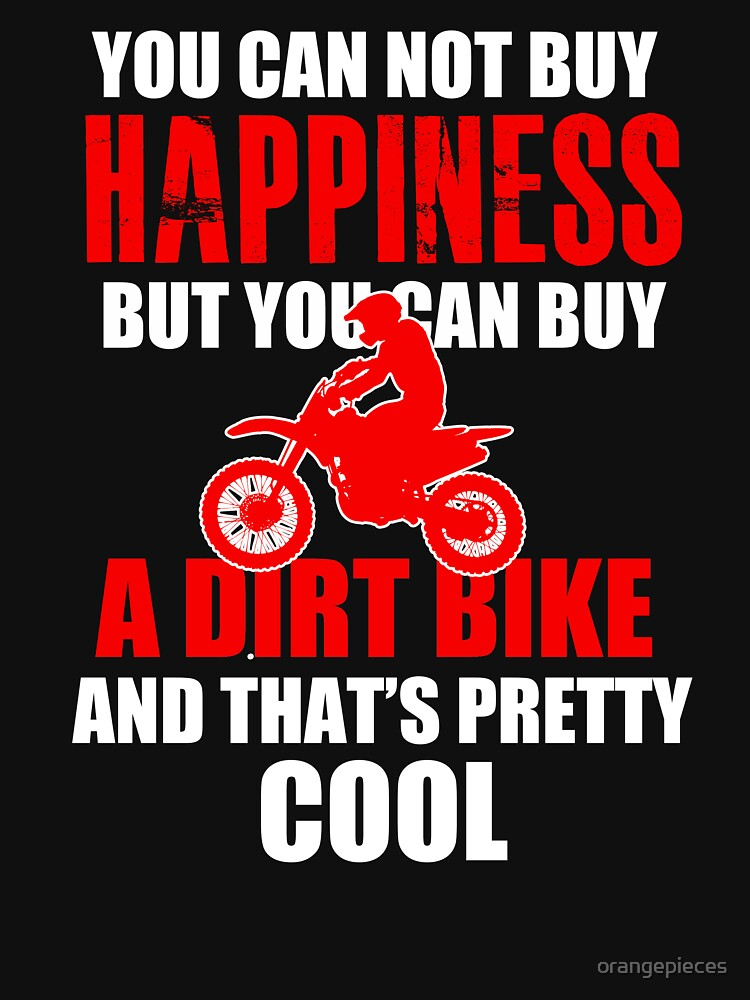 You Cannot Buy Happiness But You Can Buy Dirt Bike T-Shirt Throttle It Out Tee Funny Motocross Gift by orangepieces