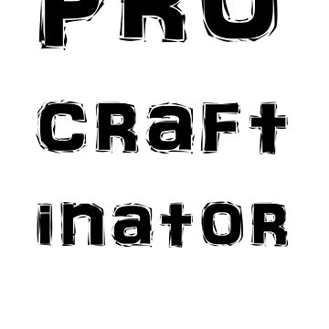 Procraftinator by RJEzrilou