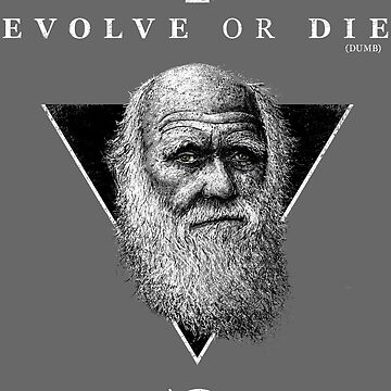 EVOLVE OR DIE by RolandStraller