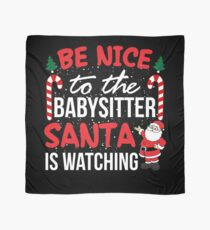 Be Nice to the Babysitter is Watching Ugly Christmas T shirt Scarf