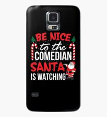 Be Nice to the Comedian is Watching Ugly Christmas T shirt Case/Skin for Samsung Galaxy