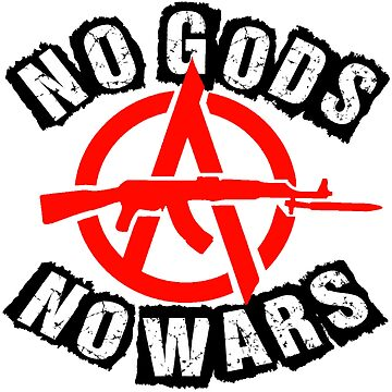 NO GODS NO WARS by Paparaw