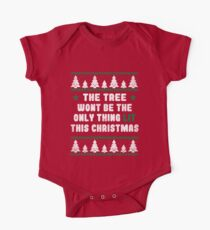 The Tree Wont Be The Only Thing Lit - Ugly Christmas Sweater Design Kids Clothes