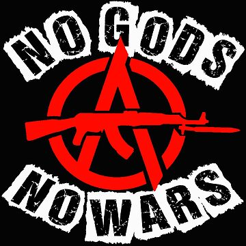 No Gods, No Wars by Paparaw