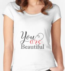 You are beautiful! Women's Fitted Scoop T-Shirt