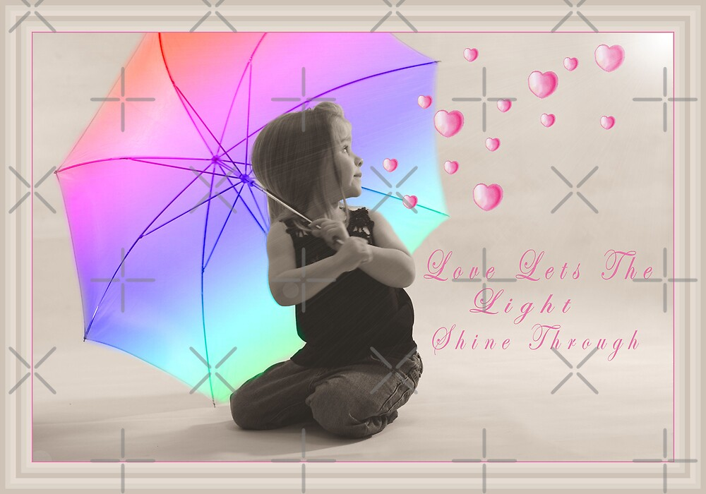 Love lets the Light shine through by Michelle *
