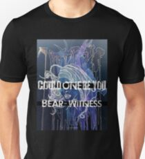 Bear-Witness: Could One Be You Merch Unisex T-Shirt
