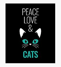 Peace Love And Cats Photographic Print