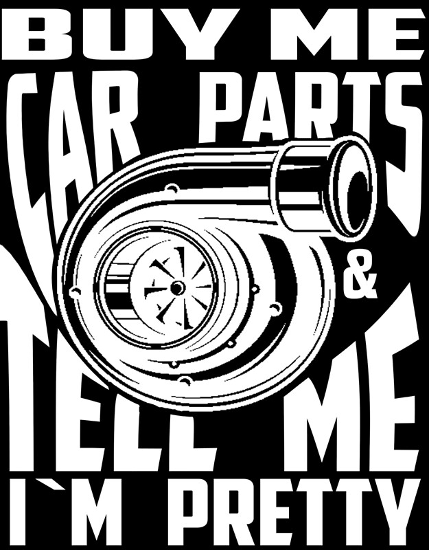 Buy me car parts and tell me I\'m pretty Mechanic Turbo NFS fan ...