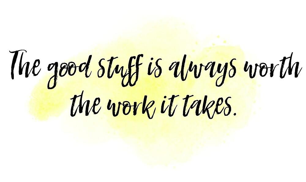 Lo Bueno Siempre Vale La Pena El Trabajo Que Se Necesita