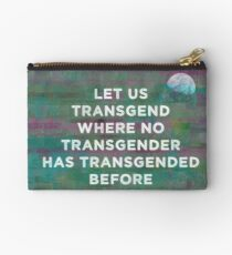 Let Us Transgend Where No Transgender Has Transgended Before Studio Pouch