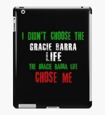 I didn't choose the Gracie Barra life the Gracie Barra life chose me iPad Case/Skin