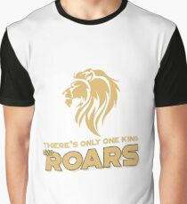 There is only one king who roars Graphic T-Shirt