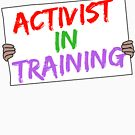 Activist in Training by sexpositivefam