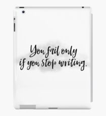 """You fail only if you stop writing."" - Motivational Quote for Writers by Ray Bradbury iPad Case/Skin"