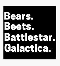 Bear Beets Battlestar Galactica Meme Quote episode Shirt Photographic Print