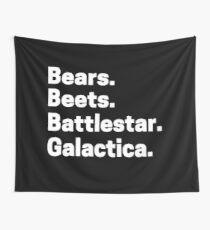 Bear Beets Battlestar Galactica Meme Quote episode Shirt Wall Tapestry