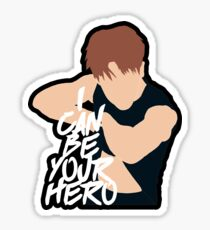 I Can Be Your HERO Sticker