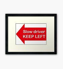 slow driver keep left Framed Print