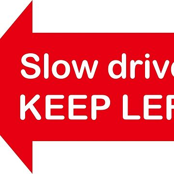 slow driver keep left by scuderiaacero