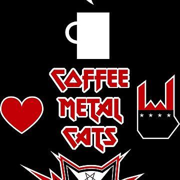Coffee, Metal, Cats = LOVE by Skady666