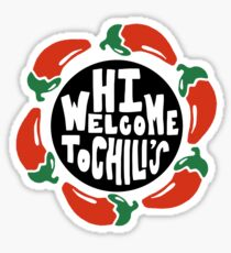 Hi Welcome To Chilis Print Sticker