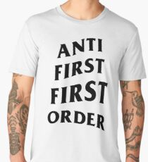 Anti First Order Men's Premium T-Shirt