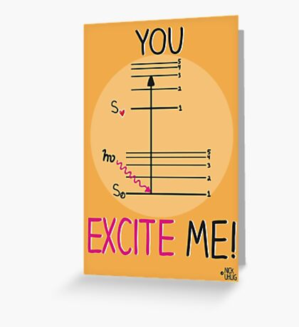 You excite me! Greeting Card