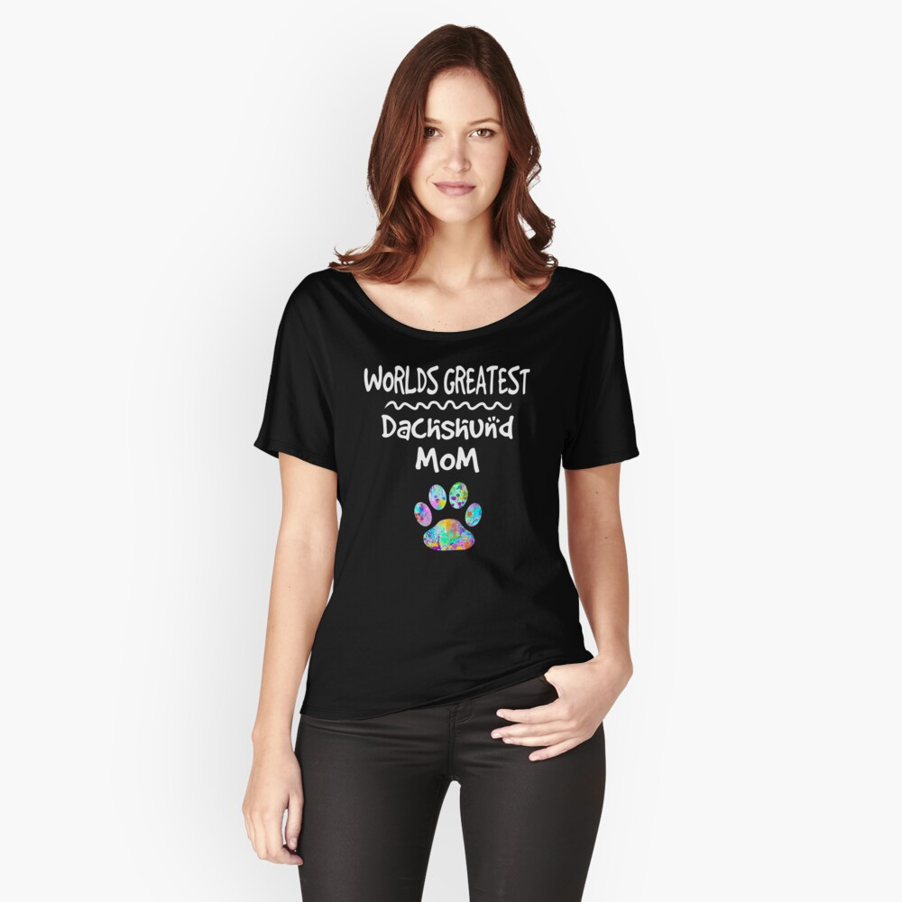 Worlds Greatest Dachshund Dog Mom T-Shirt Women's Relaxed Fit T-Shirt Front