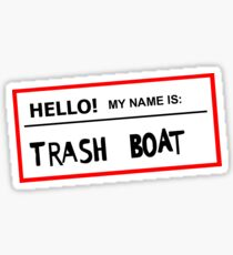 Trashboat is my name now dude! Sticker