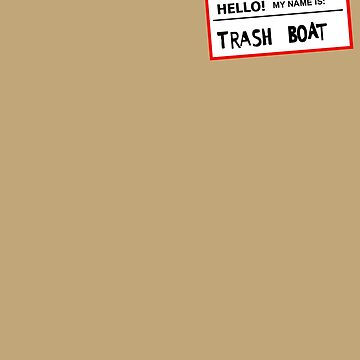 Trashboat is my name now dude! by KuromanKuro