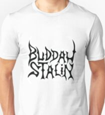 Strangers With Candy Buddah Stalin Unisex T-Shirt