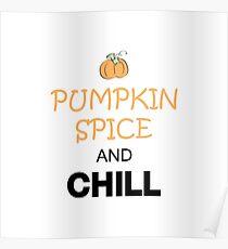 Pumpkin Spice & Chill Poster