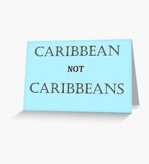 Caribbean not Caribbeans Greeting Card