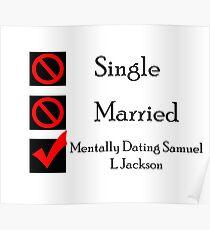 Mentally Dating Samuel L Jackson Poster