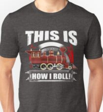 Love Trains - How I Roll Train Apparel For Kids & Adults Slim Fit T-Shirt
