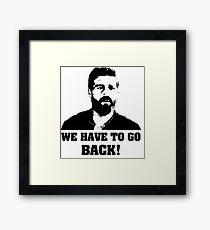 We have to go back! - Lost Framed Print