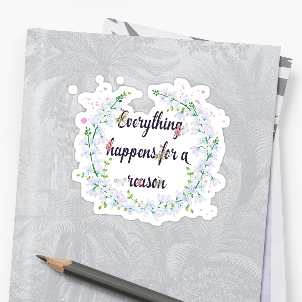 Everything Happens For A Reason Inspirational Quote Floral