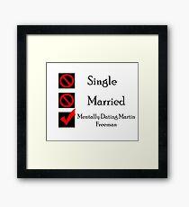 Mentally Dating Martin Freeman Framed Print