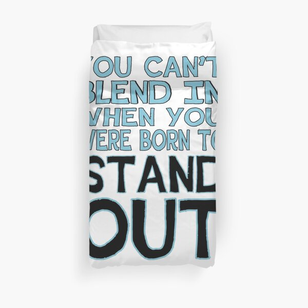 You Can't Blend In... Duvet Cover