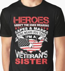 Heroes Don't Wear Capes They Wear Dog Tags Sister T Shirt Graphic T-Shirt