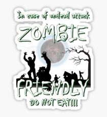 Funny ZOMBIE FRIENDLY design artbyjfg Sticker