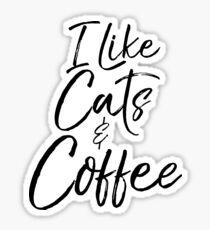 I Like Cats & Coffee Sticker