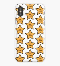 You tried. iPhone Case