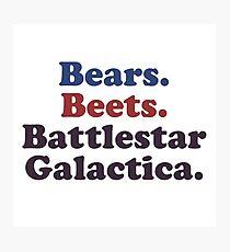 Bears. Beets. Battlestar Galactica. Photographic Print