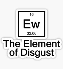 The Element of Disgust Sticker
