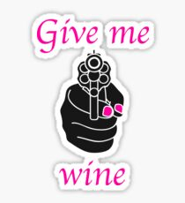 Give me wine now! Sticker