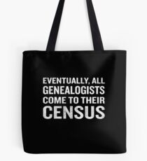 Genealogists Come To Census Funny Genealogy Pun  Tote Bag