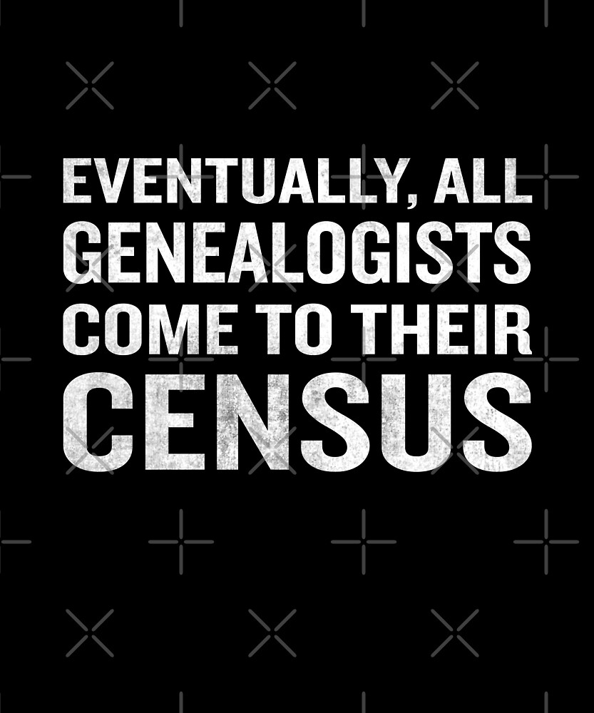 Genealogists Come To Census Funny Genealogy Pun  by JapaneseInkArt