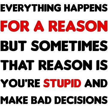 Stupid Decisions by figureofpeach
